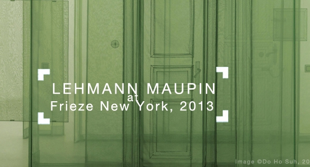 Lehmann Maupin at Frieze New York